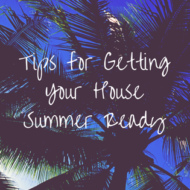 Tips for Getting Your House Summer Ready