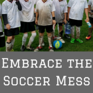 Embrace the Soccer Mess
