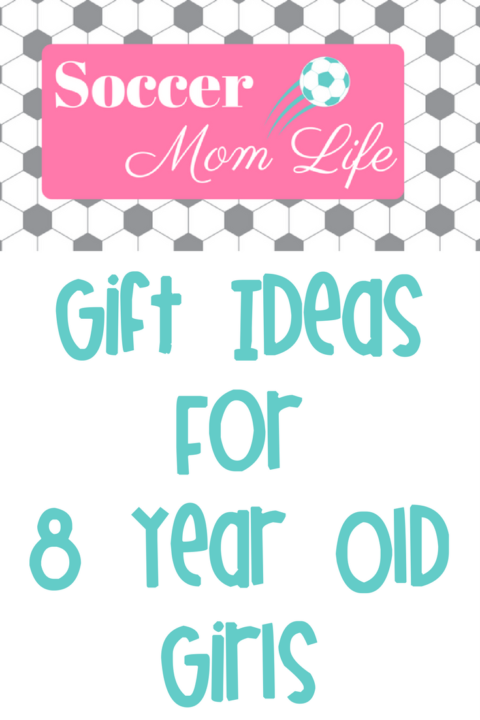 Gift ideas for 8 year old girls soccer mom life gift ideas for 8 year old girls negle Gallery