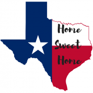Home Sweet Home- Texas Edition