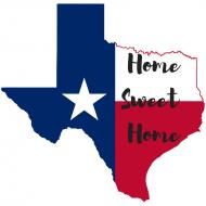 Home Sweet Home- Texas Edition