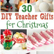 30 DIY Teacher Gifts for Christmas