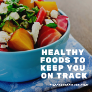 Healthy Foods to Keep You on Track