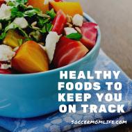 Healthy Foods to Keep You on Track  (adsbygoogle = window.adsbygoogle || []).push({});