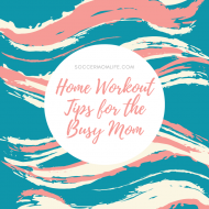Home Workout Tips for the Busy Mom