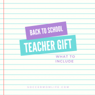 Back to School Teacher Gift- What to Include